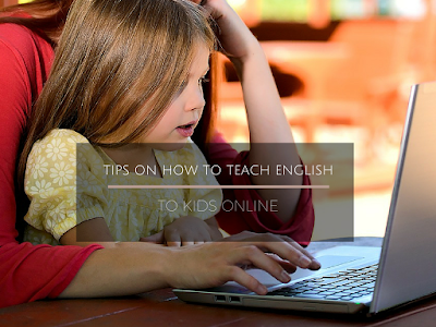 Tips on How To Teach English To Kids Online