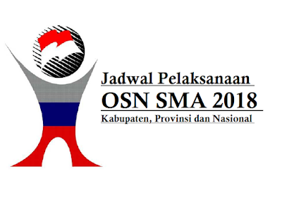 Jadwal Pelaksanaan OSN SMA 2018 Kabupaten, Provinsi dan Nasional