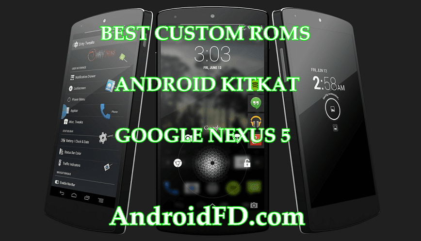 Best Android KitKat Custom ROMs For Google Nexus 5
