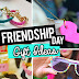 21 Beautiful Friendship Day ideas for him
