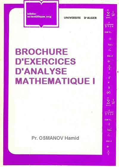 BROCHURE D'EXERCICES D'ANALYSE MATHEMATIQUE I - OSMANOV Hamid