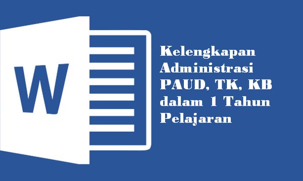 Kelengkapan Administrasi PAUD, TK, KB dalam 1 Tahun Pelajaran