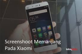 Cara Screenshot Memanjang pada Xiaomi All Series