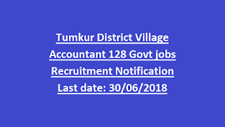 Tumkur District Village Accountant 128 Govt jobs Recruitment Notification