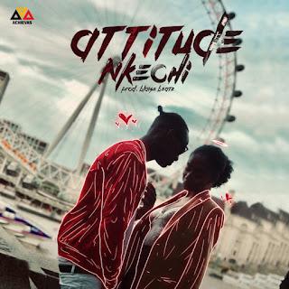 VIDEO: Attitude – Nkechi