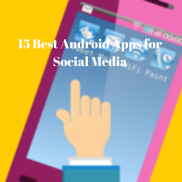 Best Android Apps for Social Media Networking