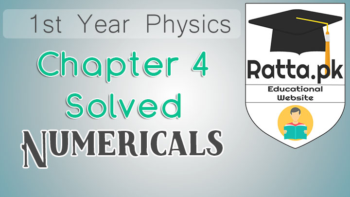 1st Year Physics Solved Numericals Chapter 4 Work and Energy