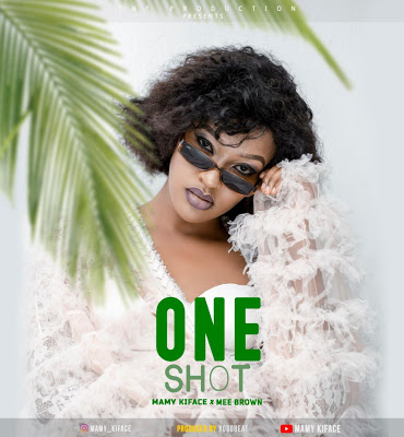Download Video | Mamy Kiface ft Mee Brown - One Shot