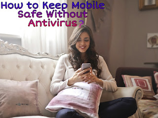keep-mobile -safe-without-antivirus
