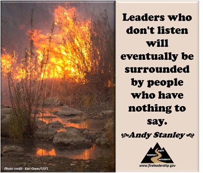 Leaders who don't listen will eventually be surrounded by people who have nothing to say. - Andy Stanley (fire burning near a stream)