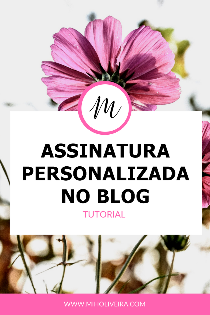 Assinatura personalizada no blog