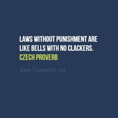 Laws without punishment are like bells with no clackers