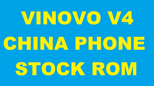 Vinovo V4 firmware/stock rom to unbrick your phone