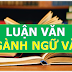 Luận án, Luận văn ngành Ngữ Văn, ngành Văn Học [PHẦN 3]