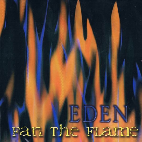 EDEN - Fan The Flame (1994) [remastered]