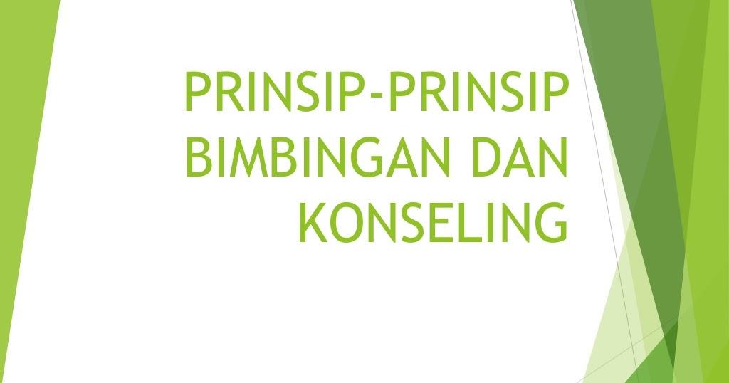 Prinsip Prinsip Bimbingan Dan Konseling Bimbingan Dan Konseling