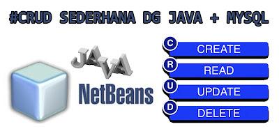 COVER%2BCRUD - 6 Langkah Gampang Menciptakan Aplikasi Crud Sederhana Memakai Java Netbeans + Database Mysql