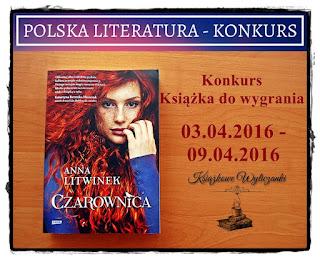 """WYNIKI KONKURSÓW """"Czarownica"""" A. Litwinek, """"Tajemnica bzów"""" M. Kordel"""