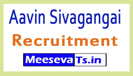 Aavin Sivagangai Recruitment