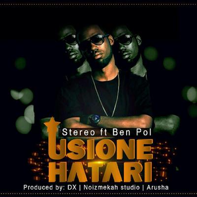 Audio | Stereo ft Ben Pol - Usione Hatari