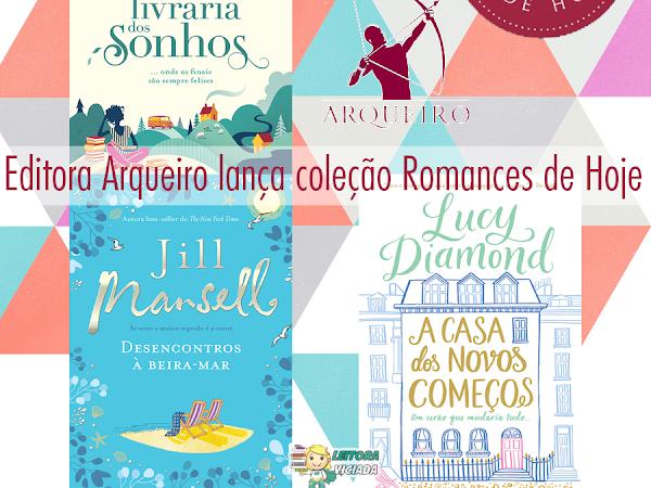 Editora Arqueiro inaugura a coleção Romances de Hoje