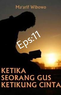 Ketika Seorang Gus Ketikung Cinta Part11
