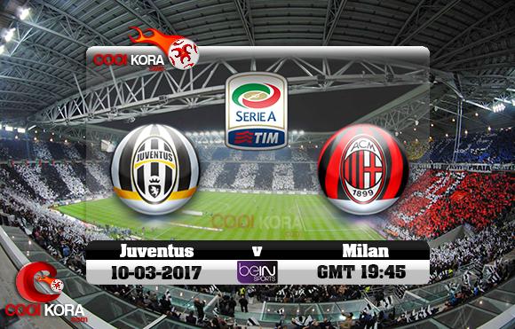 مشاهدة مباراة يوفنتوس وميلان اليوم 10-3-2017 في الدوري الإيطالي
