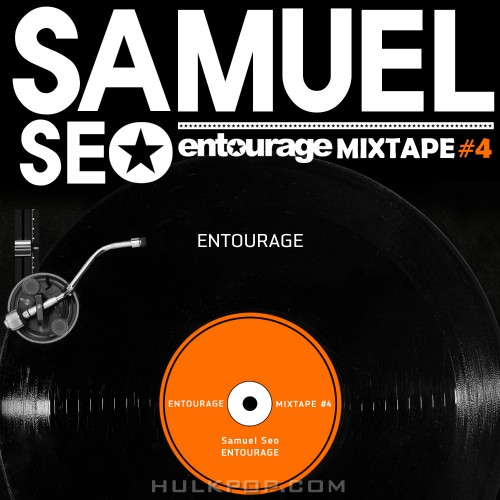 [Single] Samuel Seo – Entourage MIXTAPE #4