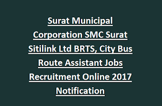 Surat Municipal Corporation SMC Surat Sitilink Ltd BRTS, City Bus Route Assistant Jobs Recruitment Online 2017 Notification