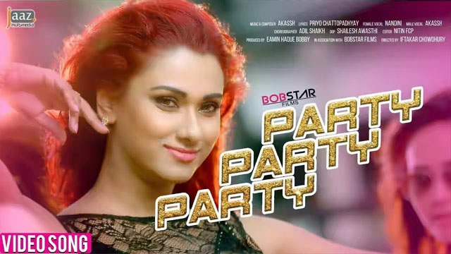Party Party Party Full Video Song | Bobby | Raanveer | Akassh | Nandini | Iftakar Chowdhury | 2017 HD Video Song Top 10 bangla movie song 2017 indian bangla movie songs