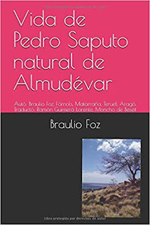 Vida de Pedro Saputo natural de Almudévar: Autó: Braulio Foz, Fórnols, Matarraña, Teruel, Aragó