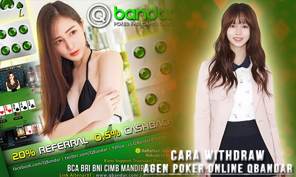 Cara Withdraw Agen Poker Online Qbandar