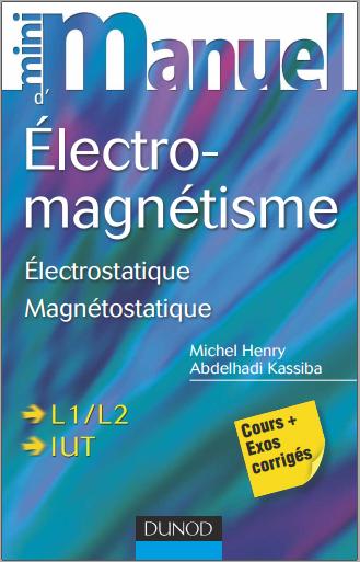 Livre : Mini Manuel d'Electromagnétisme, Electrostatique, Magnétostatique - Cours + Exercices PDF