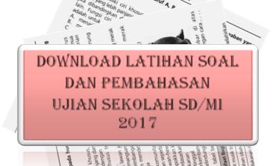 Contoh Soal IPA US SD 2016/ 2017 dan Kunci Jawaban