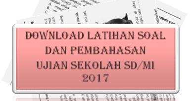 Kumpulan Contoh Soal Us Ipa Sd 2016 2017 Dan Kunci Jawaban Contoh Soal Ujian