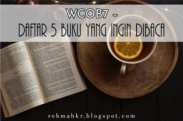 WCOB7 – Daftar 5 Buku yang ingin dibaca