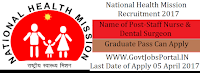 National Health Mission Recruitment 2017– Dental Surgeon, Staff Nurse