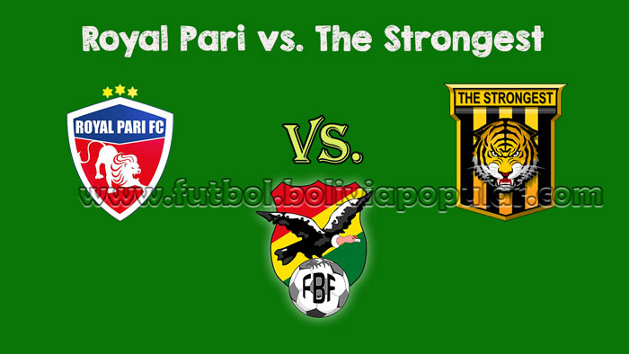 Ver Royal Pari vs. The Strongest - En Vivo - Online - Torneo Clausura 2018