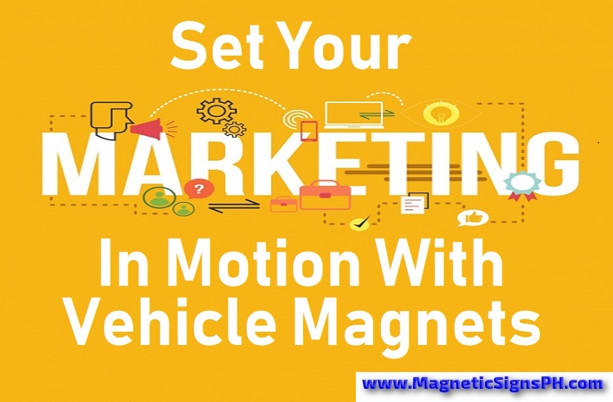 Set Your Marketing in Motion With Vehicle Magnets