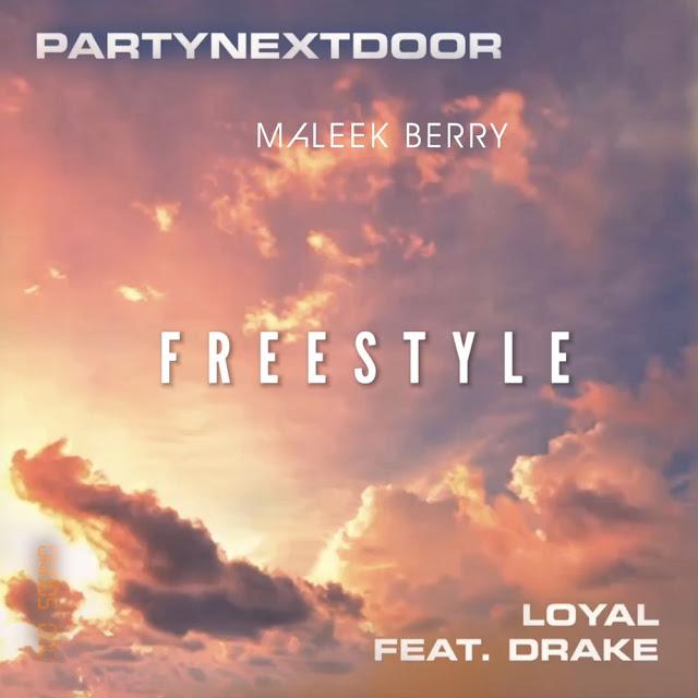 Maleek Berry Feat. PartyNextDoor & Drake - Loyal (Freestyle) [Download]