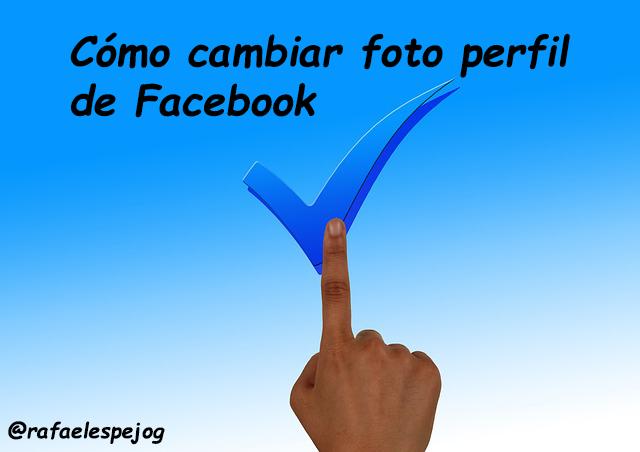 como cambiar foto perfil de facebook 2016