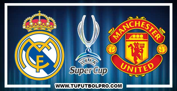 Ver Real Madrid vs Manchester United EN VIVO Por Internet Hoy 8 de Agosto 2017