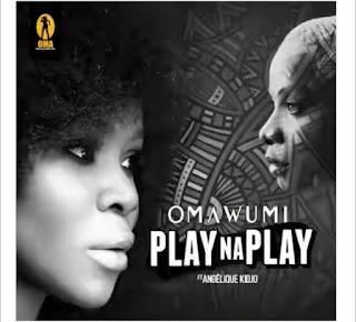VIDEO: Omawumi Play na Play ft. Angelique Kidjo