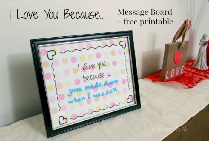 I Love You Because... Message Board + free printable - Home Crafts ...