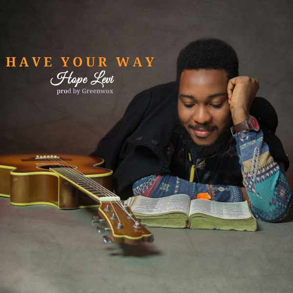 Hope Levi – Have Your Way (Audio Download) | @AmHopeLevi