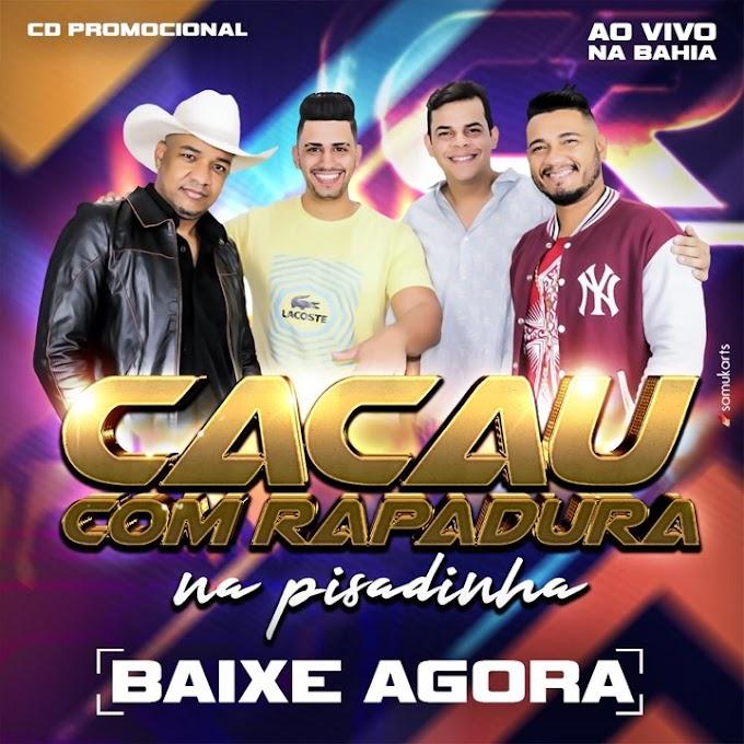 CACAU COM RAPADURA - CD NA PISADINHA AO VIVO 2020
