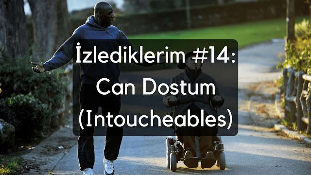 İzlediklerim #14: Can Dostum (Intoucheables)