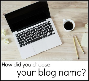 How did you choose your blog name?