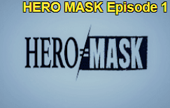 HERO MASK Episode 1 Subtitle Indonesia