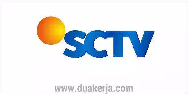 Lowongan Kerja SCTV Besar Besaran Terbaru 2019